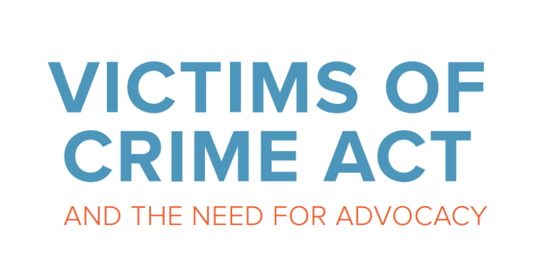 Toolkit: The Victims of Crime Act and the Need for Advocacy